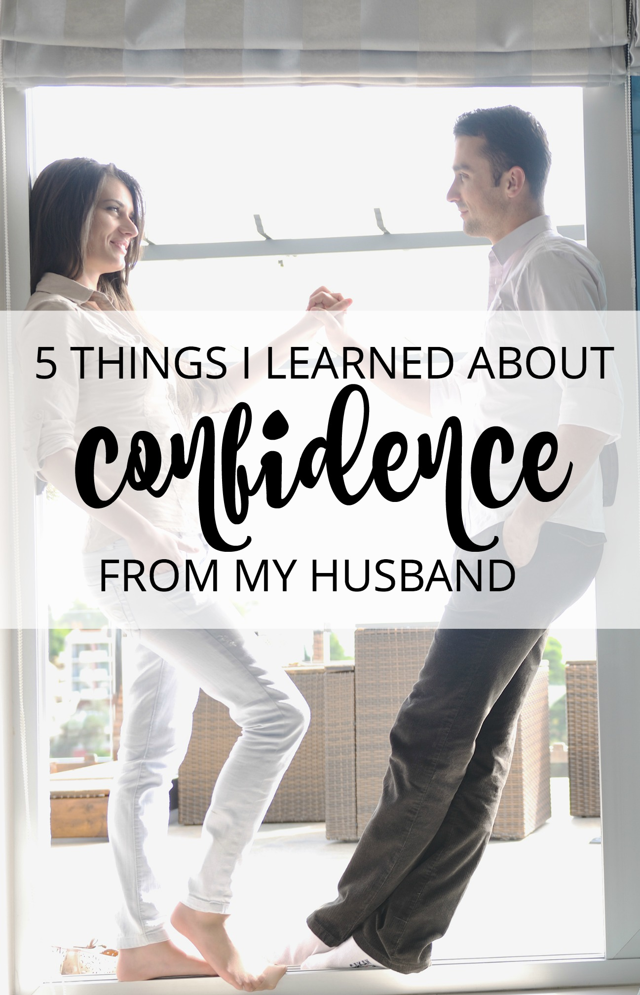 My husband has taught me a lot about confidence and self-esteem in ten years of marriage. Here are a few lessons I've learned from him that helped boost my self-confidence.