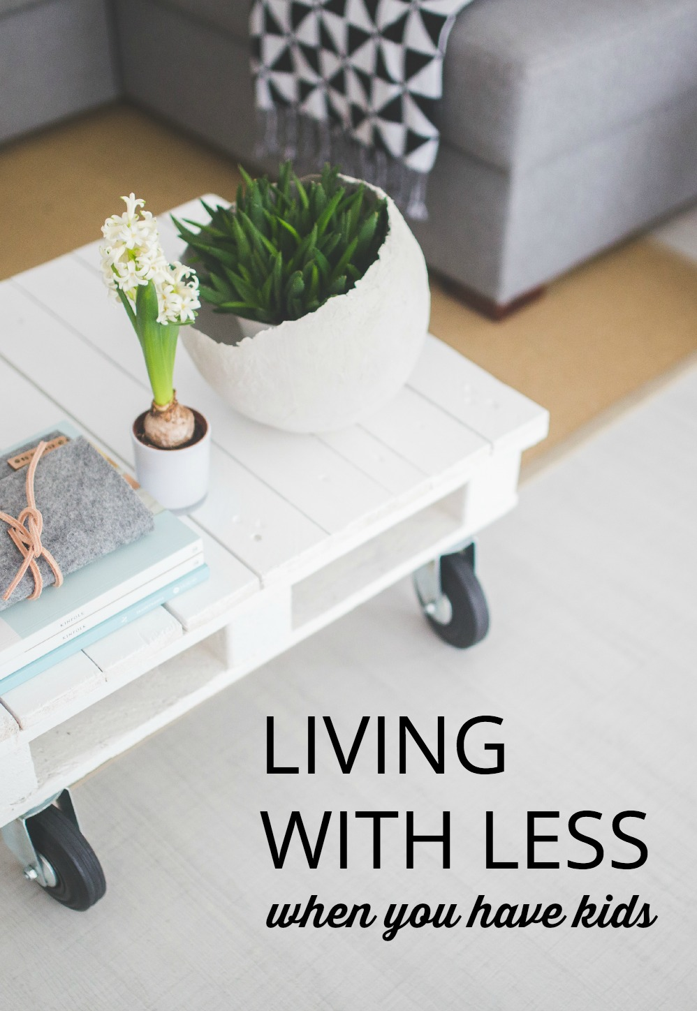 "Ever look around your house and wonder, ""where did we get all this stuff?"" Here's how to live like a minimalist with kids, without being a total hippie."
