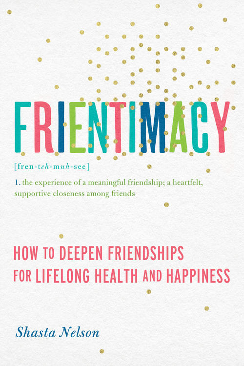 "In Frientimacy, award-winning speaker Shasta Nelson shows how anyone can form stronger, more meaningful friendships, marked by a level of trust she calls ""frientimacy."" Learn more about why moms need friendships, and how you can develop ones that nurture your soul."