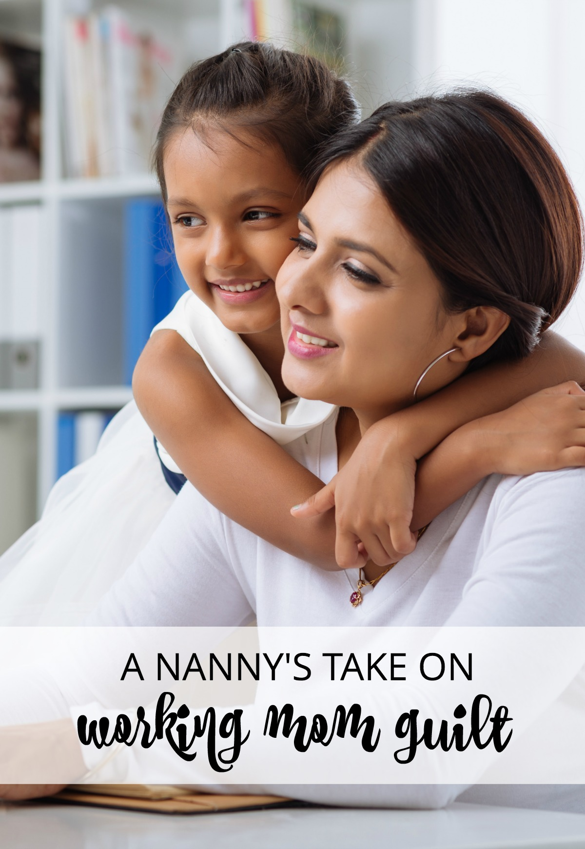 Guilt may come from many sources, but we can become our own worst enemies. If you're feeling guilty, read this nanny's reassuring message to working moms.