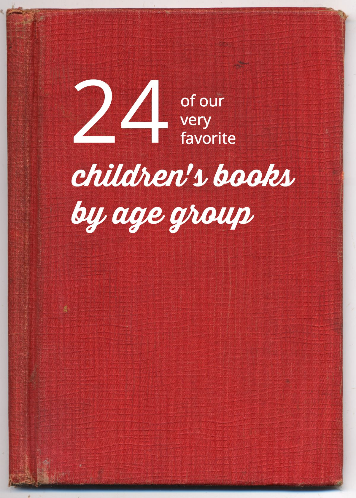 The moms of WMAG got together and listed the best books for children by age group. We love 'em, our kids love 'em, and we hope you and yours will, too.