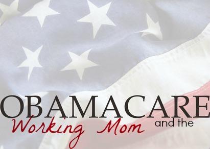 Obamacare Working Mom