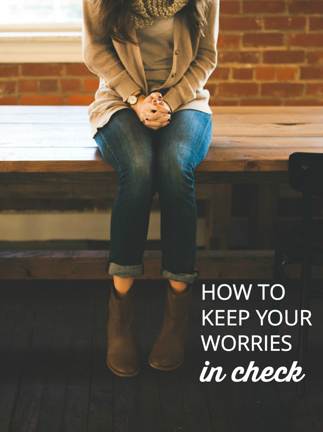 Worrying is part of a parent's job description. But if you feel like you worry too much, here are 4 things you can tell yourself to keep worries in check.