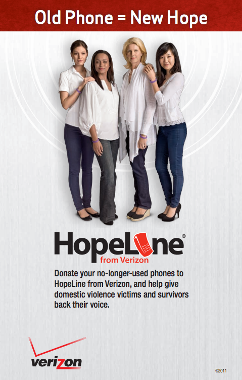 Donate your old mobile phone to HopeLine, a program from Verizon Wireless that connects survivors of domestic violence to vital resources, funds organizations nationwide and protects the environment.