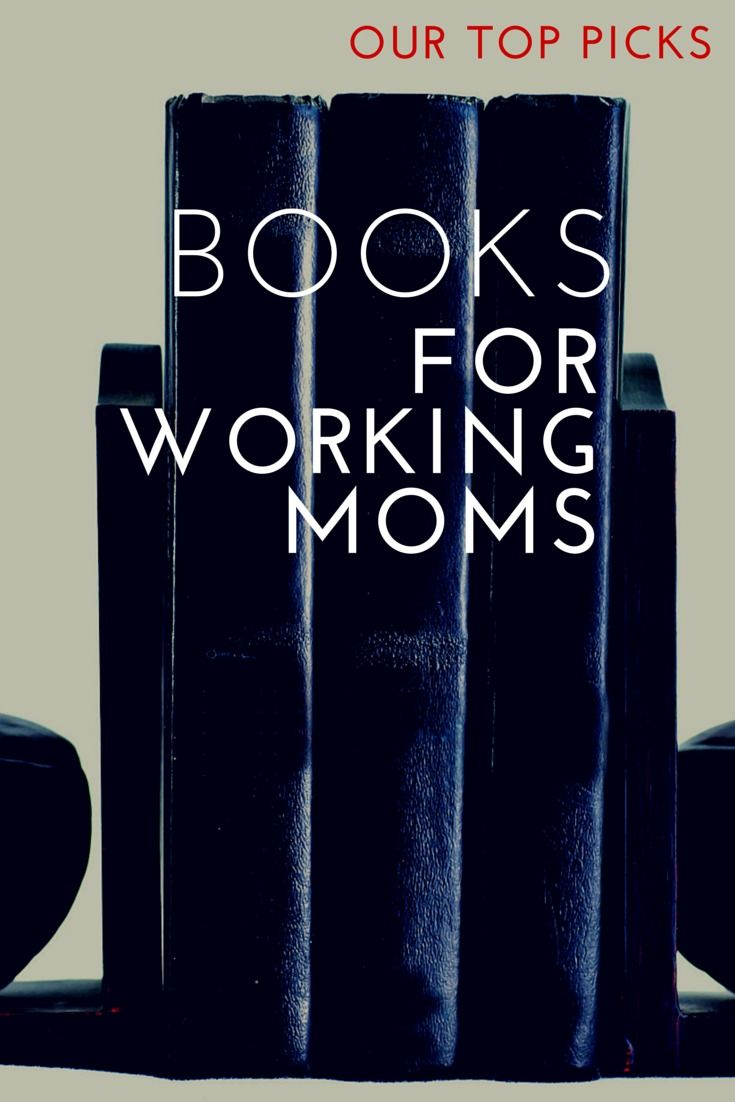 We've compiled a list of our favorite books for working moms (magazines, too), including the best advice and information to help you live and work better.