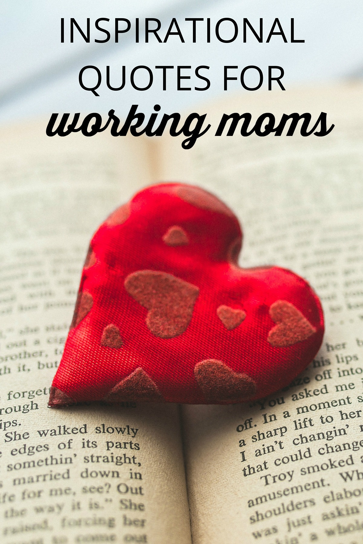 You are not the first mother to need a little reassurance, a little boost or a reminder that she can do what seems impossible. Here are some positive words and inspirational quotes for working moms that I have found speak to the heart of the matters that affect how moms feel and the quality of their work.