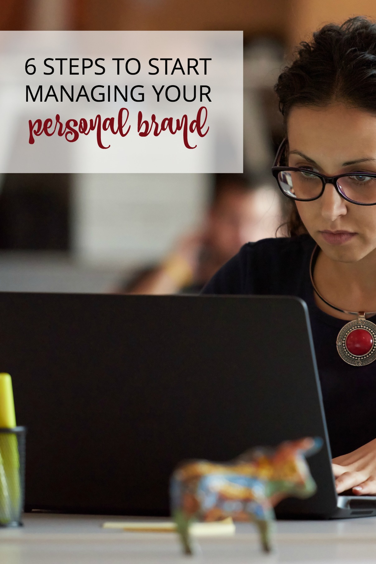 How do you care for and cultivate your personal brand? Here are some ideas to get started.