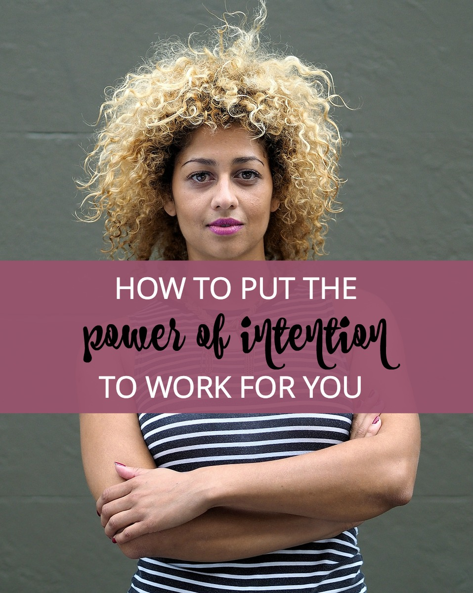 Feeling guilty about being a working mom? Put your priorities in writing to feel better about your choices. It's all about the power of intention.