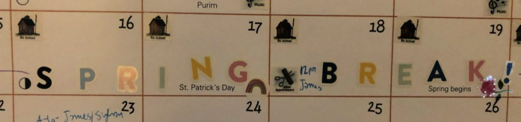 "I even used special stickers to spell out ""S-P-R-I-N-G B-R-E-A-K"" on our family calendar in the living room."